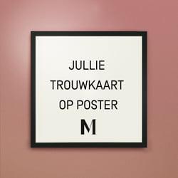 Poster van jullie trouwkaart